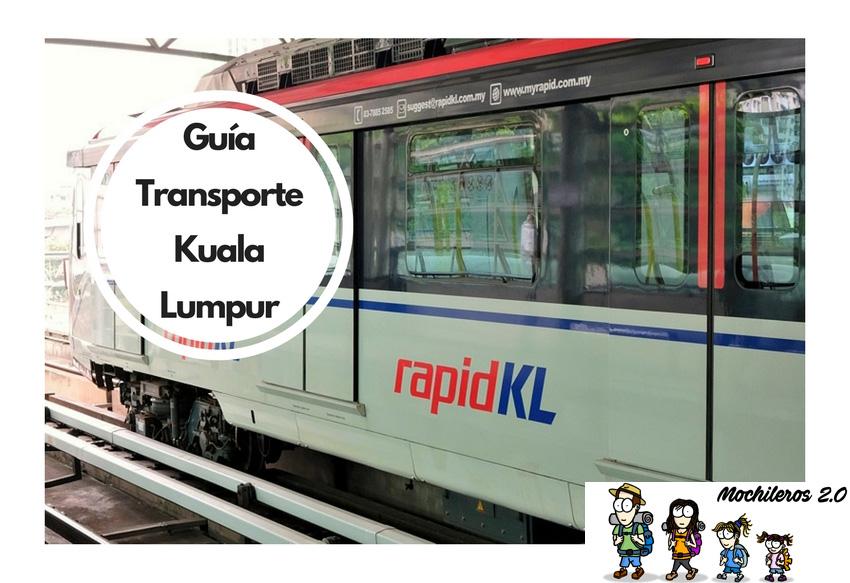 Cómo moverse en Kuala Lumpur – Transporte en la capital de Malasia